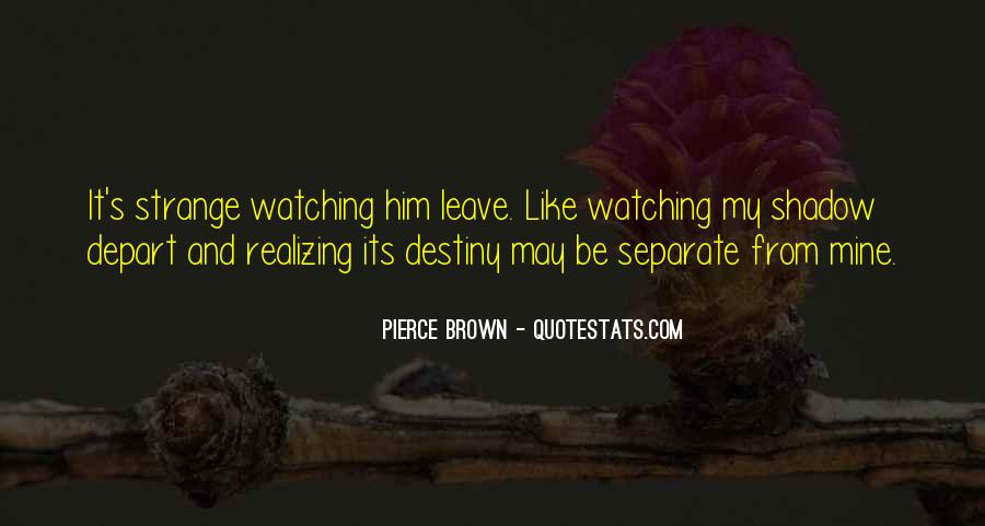 Quotes About Watching Someone Leave #1305709