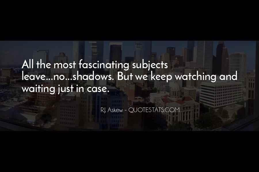 Quotes About Watching Someone Leave #1556324