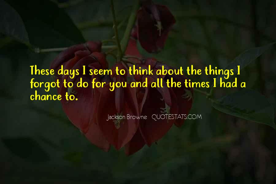 Quotes About Thinking You Had A Chance #1268743