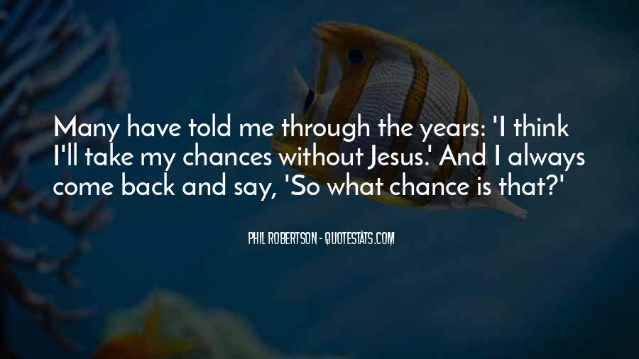 Quotes About Thinking You Had A Chance #307978