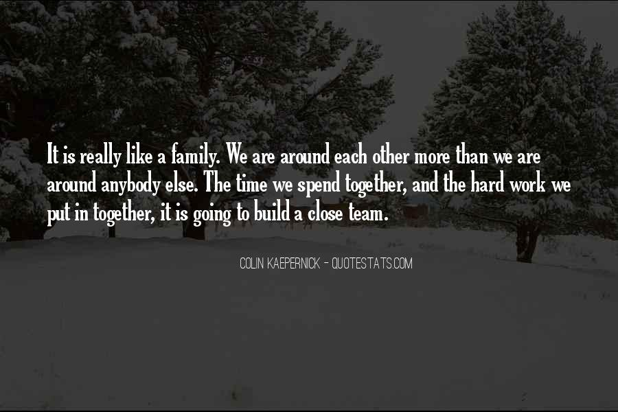 Quotes About Team And Family #1763055