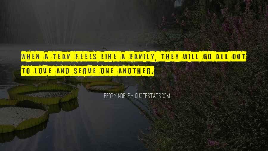 Quotes About Team And Family #1779476