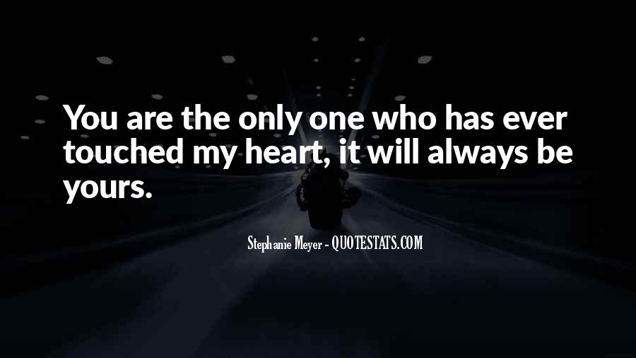 Quotes About You Are The Only One #213568