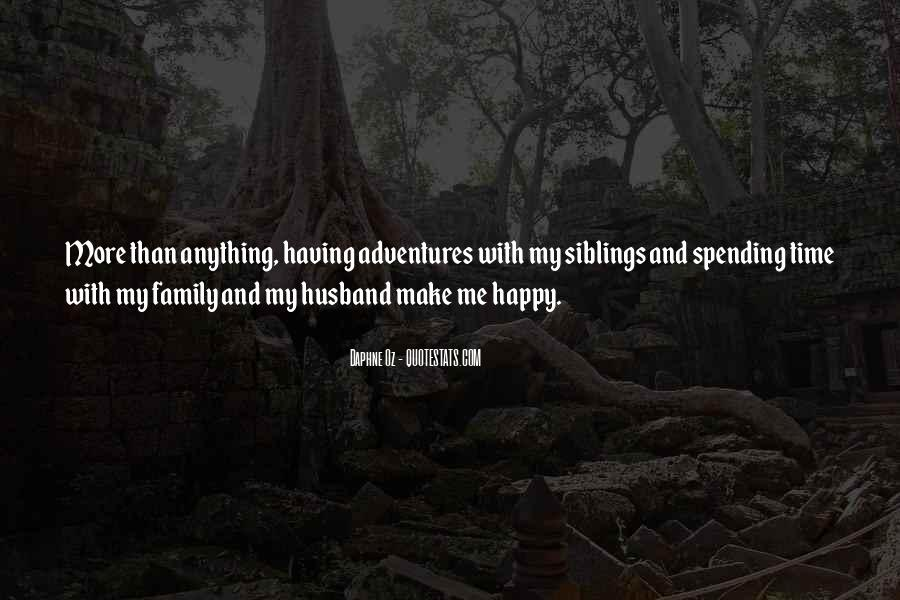 Quotes About Not Spending Time With Family #101343