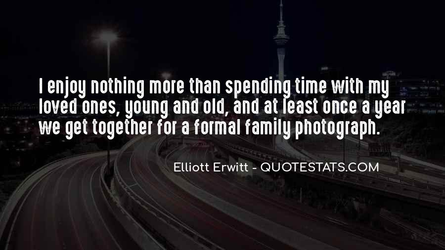 Quotes About Not Spending Time With Family #1026607