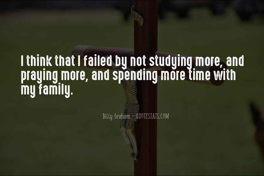 Quotes About Not Spending Time With Family #1317919