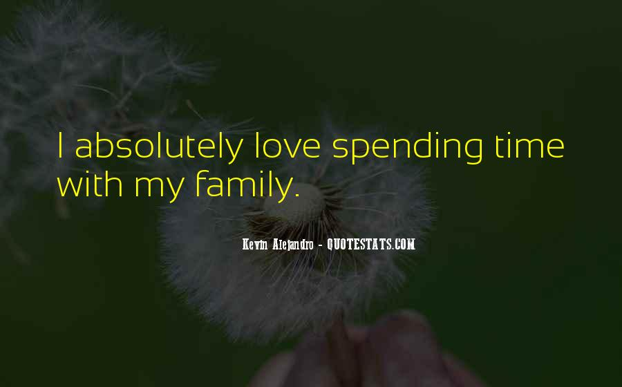 Quotes About Not Spending Time With Family #1463240