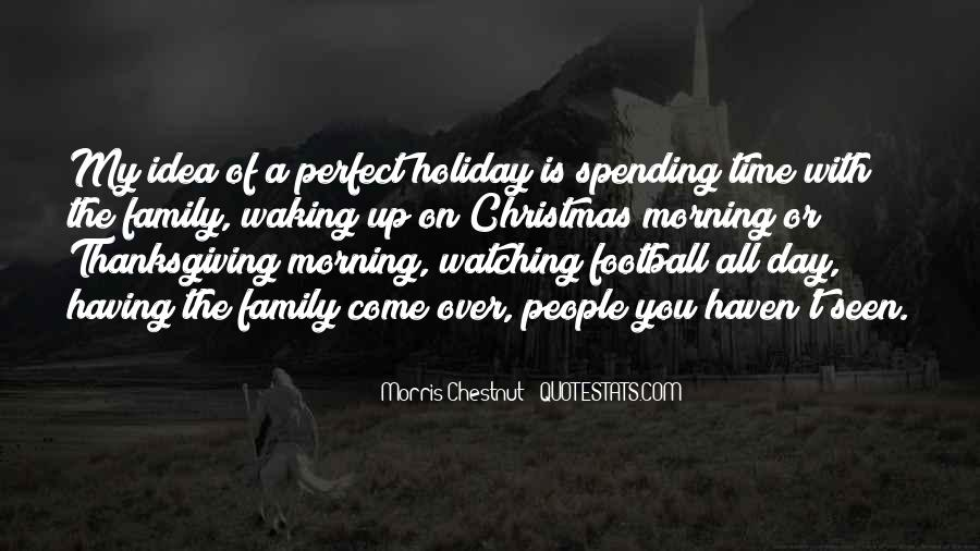 Quotes About Not Spending Time With Family #1503123