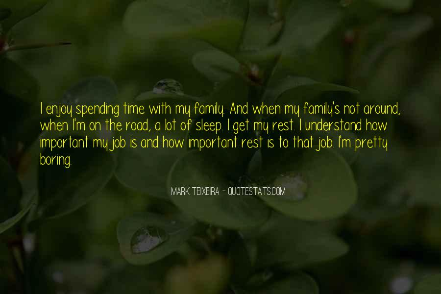 Quotes About Not Spending Time With Family #412694