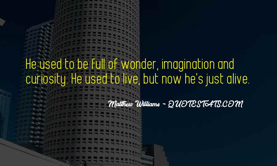 Quotes About Curiosity And Wonder #679256