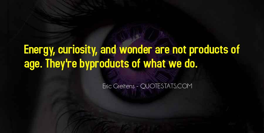 Quotes About Curiosity And Wonder #962826