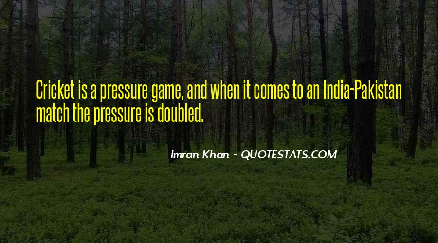Quotes About India Vs Pakistan Match #728539