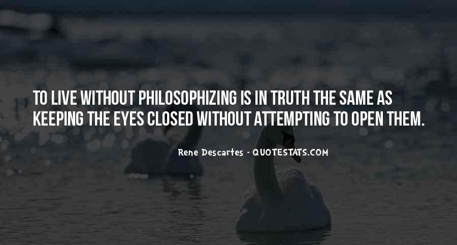Quotes About Keeping Your Eyes Closed #371709