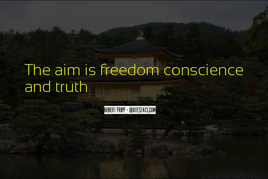 Quotes About Conscience And Freedom #472888