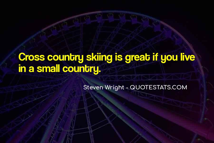 Quotes About Cross Country Skiing #1795126