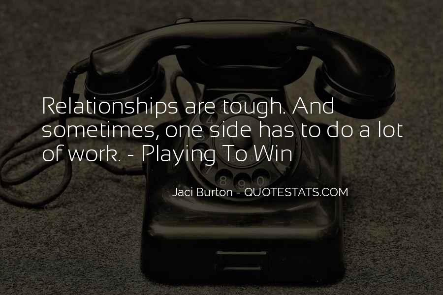 Quotes About Tough Relationships #1085637