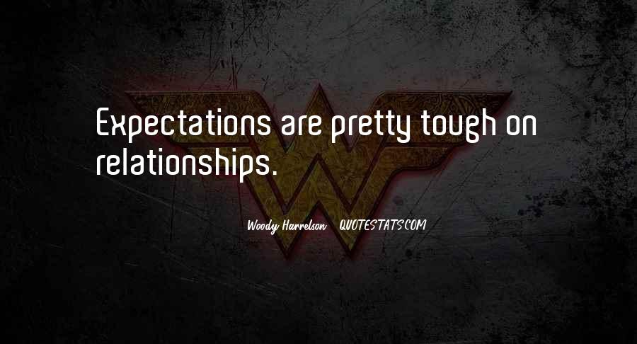 Quotes About Tough Relationships #1855125