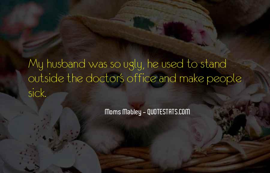Quotes About The Doctor's Office #1371311