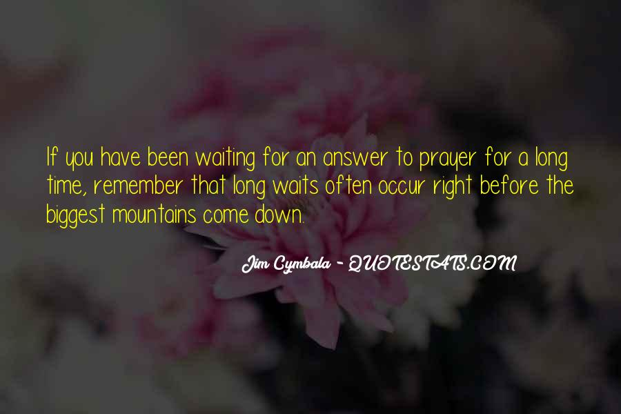 Quotes About Long Waits #235652