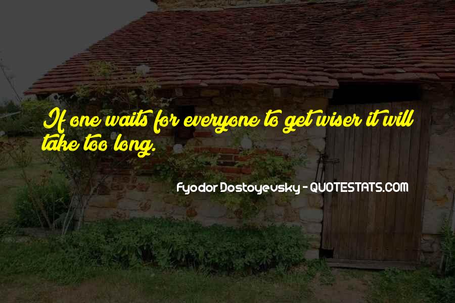 Quotes About Long Waits #348646