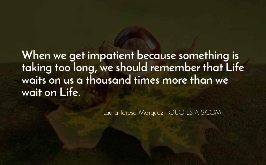 Quotes About Long Waits #603537