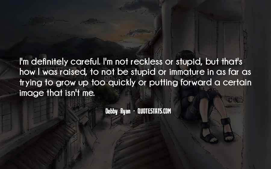 Quotes About Immature #313159