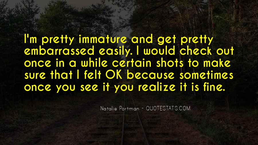 Quotes About Immature #781912