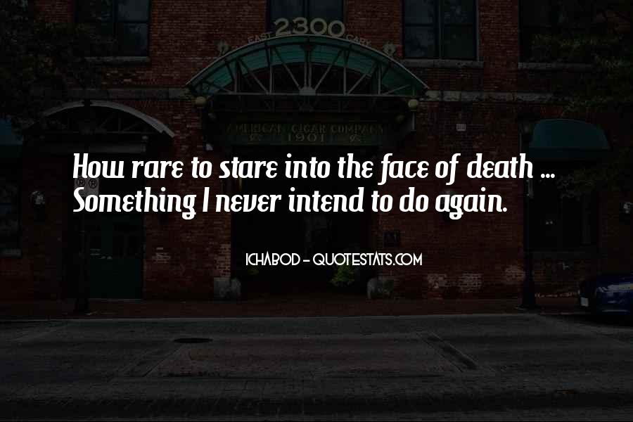 Quotes About Staring Death In The Face #1126155