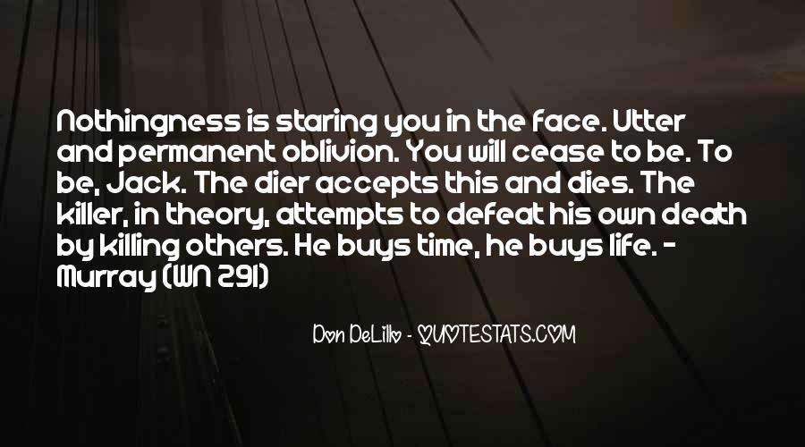 Quotes About Staring Death In The Face #1583709