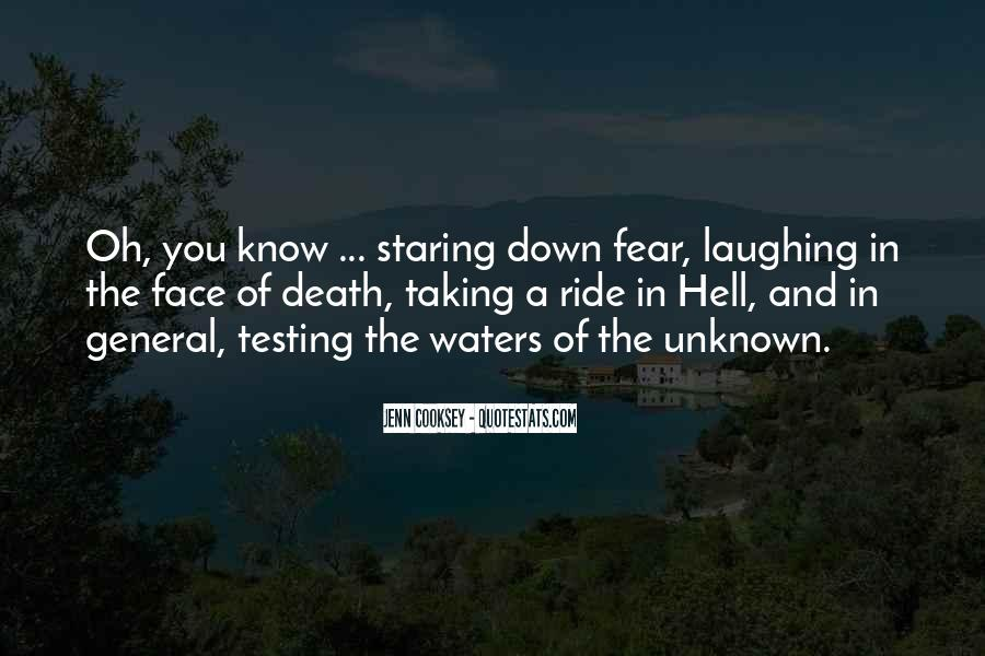 Quotes About Staring Death In The Face #779861
