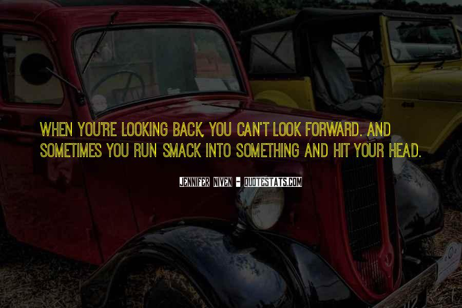 Quotes About Looking Back And Looking Forward #1193397