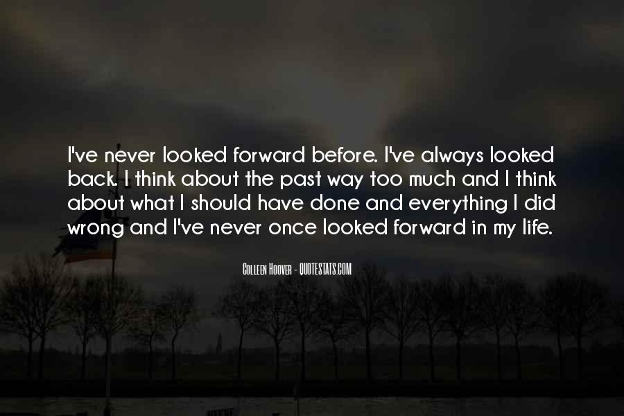 Quotes About Looking Back And Looking Forward #1713348