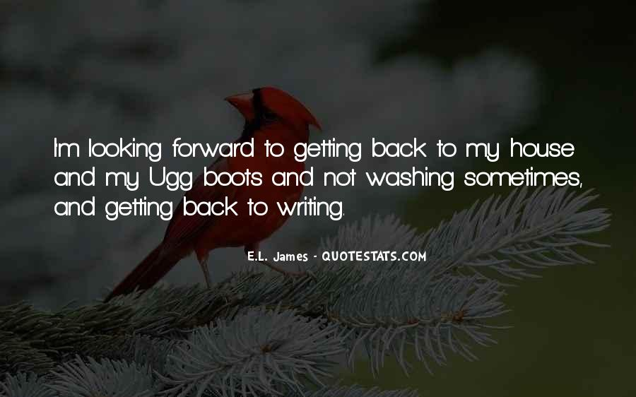 Quotes About Looking Back And Looking Forward #1869238