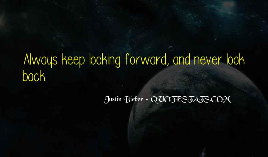 Quotes About Looking Back And Looking Forward #567929