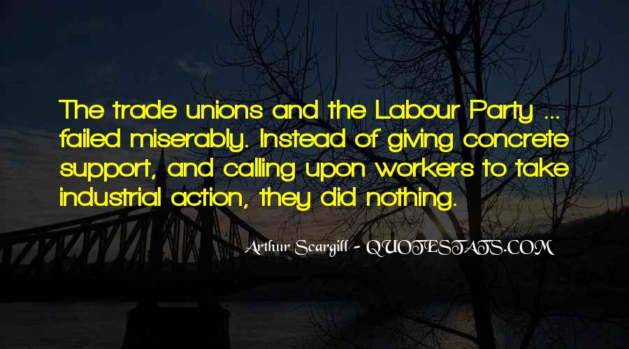 Quotes About Labour Unions #1085865