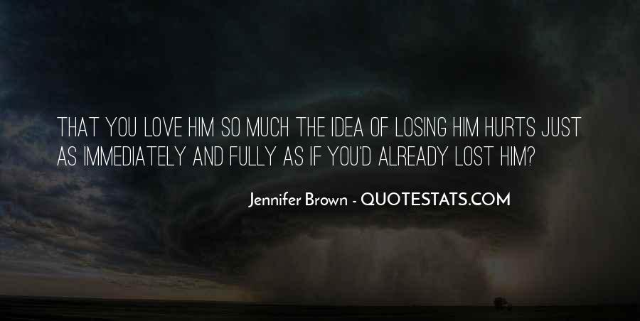 Quotes About Him Losing You #1322325