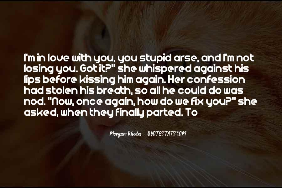 Quotes About Him Losing You #13371