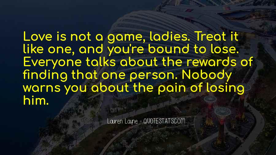 Quotes About Him Losing You #1635204