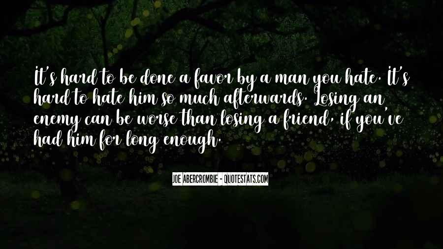 Quotes About Him Losing You #92583
