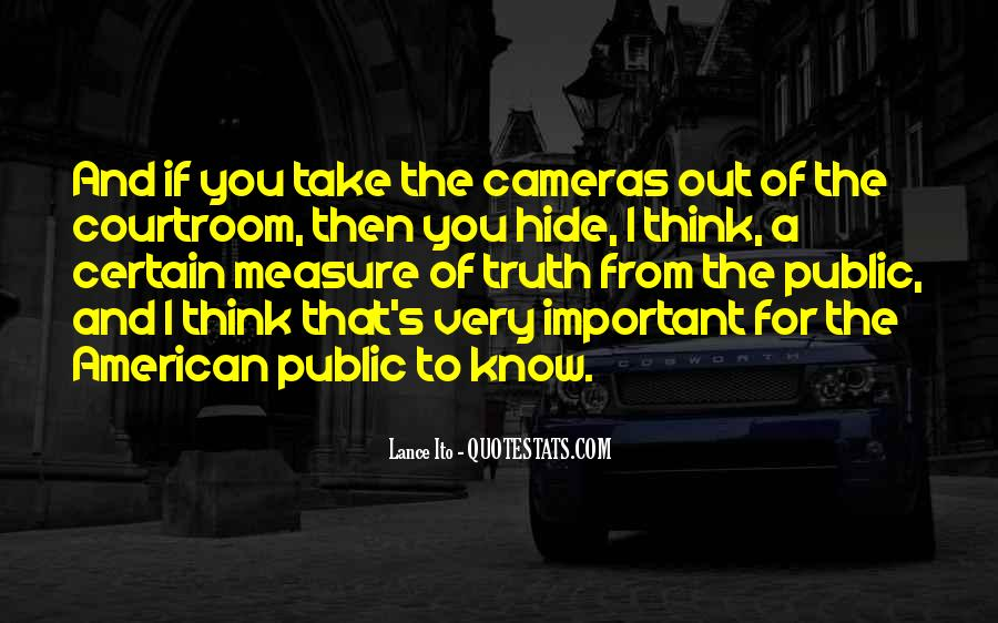 Quotes About Cameras In The Courtroom #14363