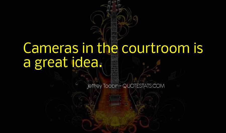Quotes About Cameras In The Courtroom #249909