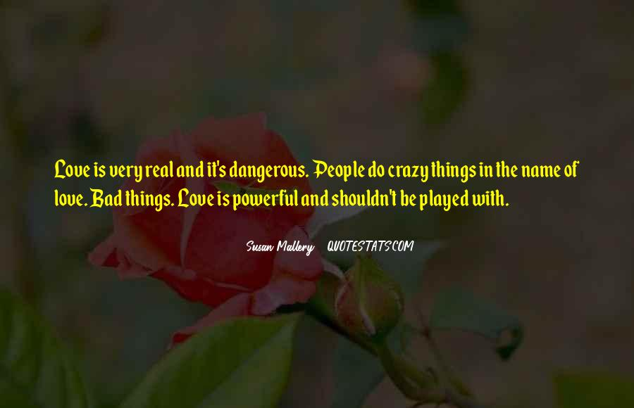 Quotes About Love Is Dangerous #1084726