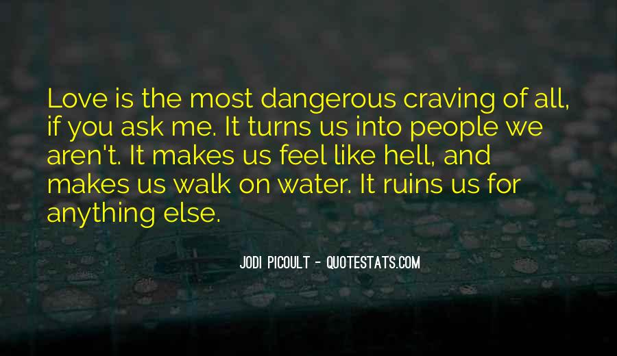 Quotes About Love Is Dangerous #1089122