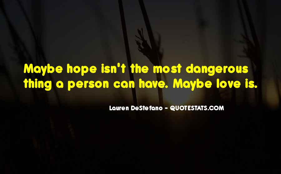 Quotes About Love Is Dangerous #1152260