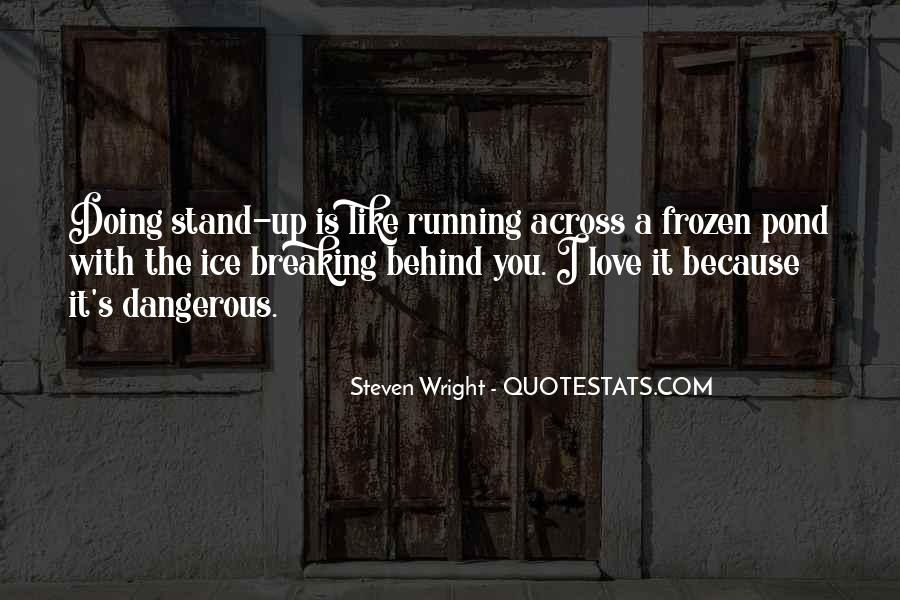 Quotes About Love Is Dangerous #125017