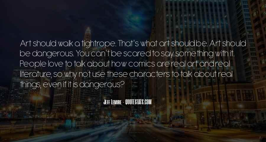 Quotes About Love Is Dangerous #1375435