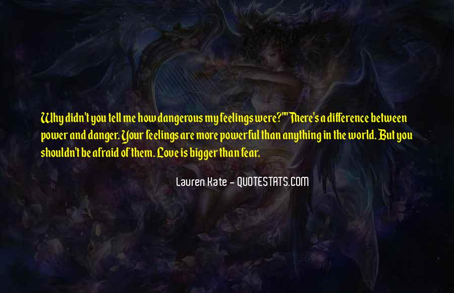 Quotes About Love Is Dangerous #1383014