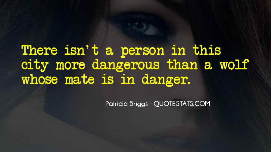 Quotes About Love Is Dangerous #1418076