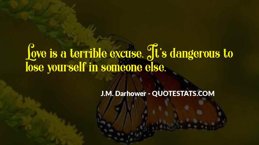 Quotes About Love Is Dangerous #187764