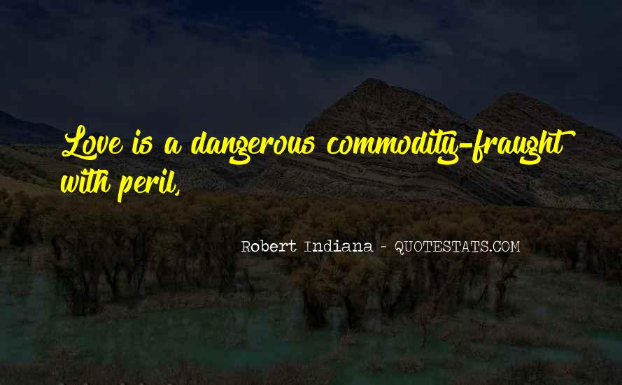 Quotes About Love Is Dangerous #214232